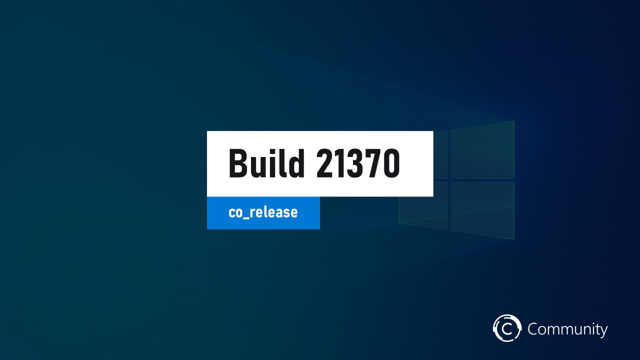 Анонс Windows 10 Insider Preview Build 21370 (канал Dev)