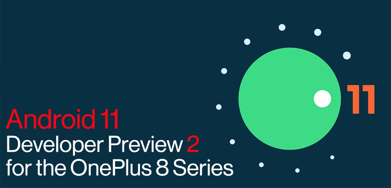 OnePlus 8 и OnePlus 8 Pro получили Android 11 Developer Preview 2